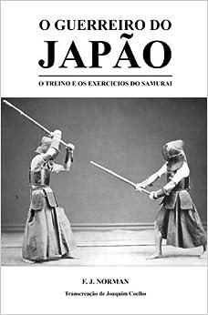 Book O Guerreiro do Jap?¡êo: O treino e os exercicios do samurai (Portuguese Edition) by Joaquim Coelho (2015-04-02)