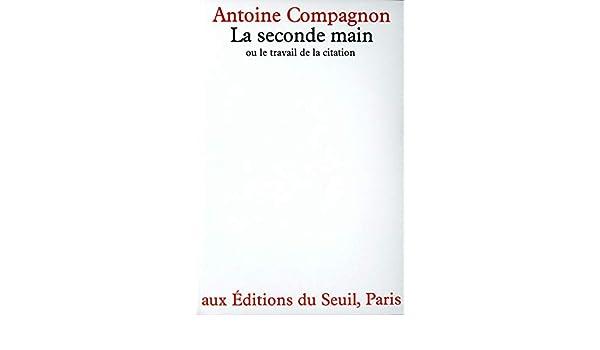 La Seconde Main Ou Le Travail De La Citation French