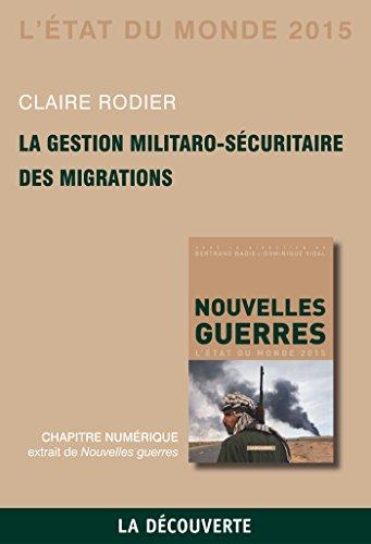 Chapitre État du monde 2015. La gestion militaro-sécuritaire des migrations (French Edition)