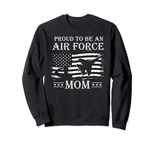 Proud To Be An Air Force Mom Sweat Shirt Pride Military Air Force Mom Sweatshirt
