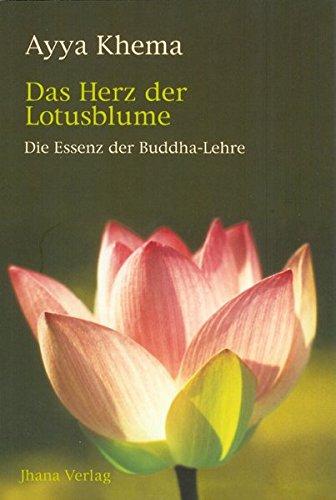Das Herz der Lotusblume - Die Essenz der Buddha-Lehre Broschiert – 15. April 2002 Ayya Khema Siegfried Christ Jhana 3931274063