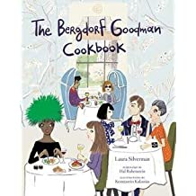 The Bergdorf Goodman Cookbook (Hardcover)--by Laura Silverman [2015 Edition]