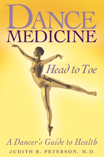 Dance Medicine: Head to Toe: A Dancer's Guide to Health