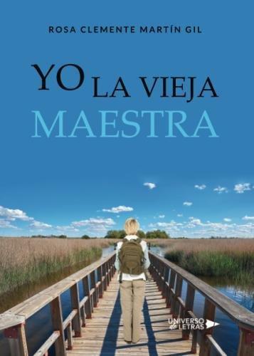 Yo la vieja maestra (Spanish Edition)