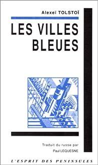 Les Villes bleues par Alexis Nikolaïevitch Tolstoï