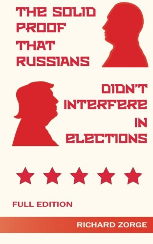 The Solid Proof That Russians Didn't Interfere in Elections
