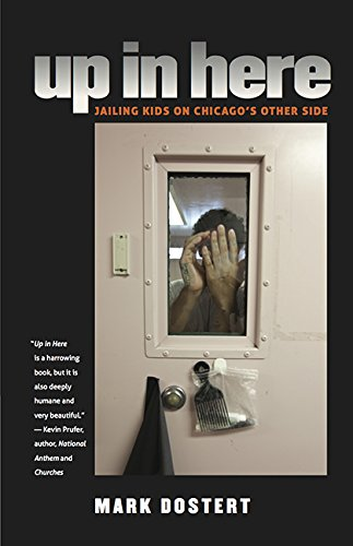 Download Up in Here: Jailing Kids on Chicago's Other Side ebook