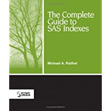 The Complete Guide to SAS Indexes