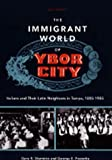 The Immigrant World of Ybor City: Italians and Their Latin Neighbors in Tampa, 1885-1985 (Florida Sand Dollar Books)