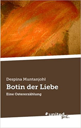 Botin der Liebe: Eine Ostererzählung (German Edition