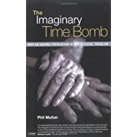 The Imaginary Time Bomb: Why an Ageing Population is Not a Social Problem 2ed