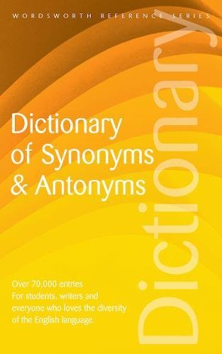 Wordsworth Dictionary of Synonyms & Antonyms (Wordsworth Reference) by Brand: Wordsworth Editions Ltd
