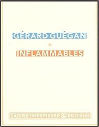Inflammables par Gérard Guégan