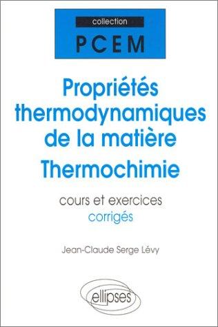 Propriétés thermodynamiques de la matière - Thermochimie - Cours et exercices corrigés (PASS en schémas) by Jean-Claude Lévy