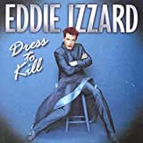 IZZARD,EDDIE-DRESS TO KILL