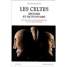 Les Celtes - Histoire et dictionnaire: Des origines à la romanisation et au christianisme