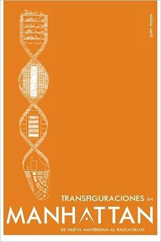 Transfiguraciones en Manhattan.: De Nueva Amsterdam al rascacielos: Amazon.es: Juan Moya Romero, Sara Lobon Ruiz, Irene Santiago Trabado: Libros