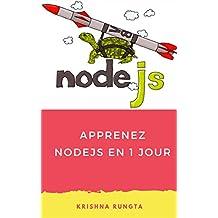 Apprenez NodeJS en 1 Jour: Complete Node JS Guide avec des exemples (French Edition)