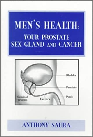 Gratis downloadbare bøger til tablet Men's Health: Your Prostate Sex Gland and Cancer 0533126665 PDF CHM ePub by Anthony Saura