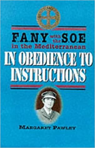 Obedience to Instructions: FANY with the SOE in the Mediterranean