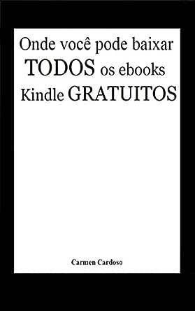 Onde você pode baixar todos os eBooks Kindle gratuitos (Milhares ...