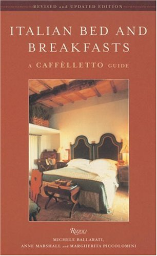 Italian Bed and Breakfasts: A Caffelletto Guide...
