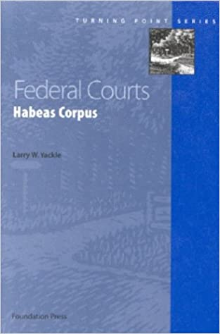 Yackle's Federal Courts: Habeas Corpus (Turning Point