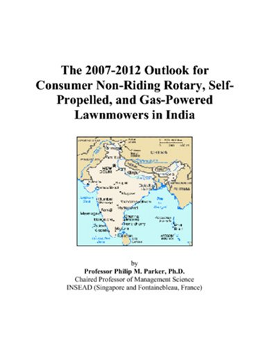 The 2007-2012 Outlook for Consumer Non-Riding Rotary, Self-Propelled, and Gas-Powered Lawnmowers in India (Top Rated Self Propelled Lawn Mowers 2012)