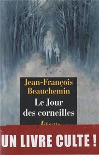 Le jour des corneilles : roman, Beauchemin, Jean-François