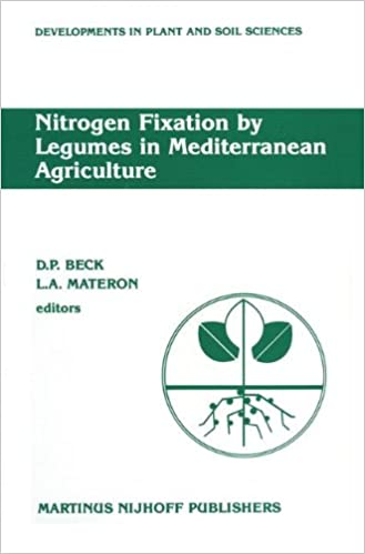 Nitrogen Fixation by Legumes in Mediterranean Agriculture: Proceedings of a workshop on Biological Nitrogen Fixation on Mediterranean-type (Developments in Plant and Soil Sciences)