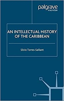 Book An Intellectual History of the Caribbean (New Directions in Latino American Cultures) by S. Torres-Saillant (2006-01-09)