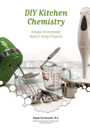 DIY Kitchen Chemistry: Simple Homemade Bath & Body Projects