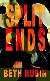 Split Ends, Beth Rubin, 1403312125