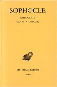 Tragédies, tome 3. Philoctète - Oedipe à Colone par  Sophocle