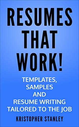 Image for RESUMES THAT WORK!: Templates, Samples and Resume Writing Tailored to the Job.