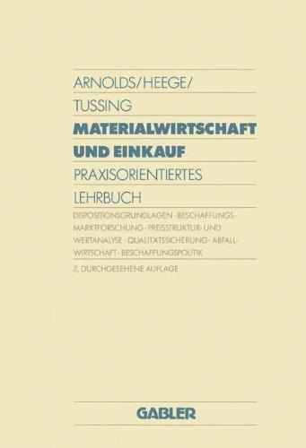 Materialwirtschaft und Einkauf: Praxisorientiertes Lehrbuch Taschenbuch – 4. Oktober 2013 Hans Arnolds Springer 3409351574 Betriebswirtschaft