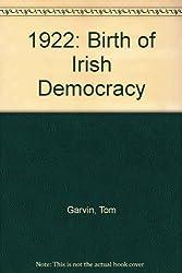 1922: Birth of Irish Democracy