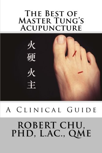 The Best Of Master Tung's Acupuncture  A Clinical Guide