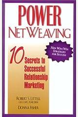 Power Netweaving: 10 Secrets to Successful Relationship Marketing Paperback