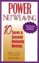 Power Netweaving: 10 Secrets to Successful Relationship Marketing