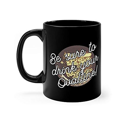 A Christmas Story Inspired Be Sure To Drink Your Ovaltine Mug Funny Coffee Mug Father's Day, Birthday Gifts For Mom, Dad, Grandpa, From Son, Daughter. Fun Novelty Tea Cups Ceramic 11oz