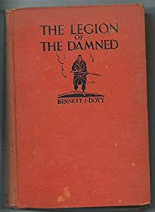Hardcover The Legion of the Damned the Adventures of Bennett J. Doty in the French Foreign Legion Book