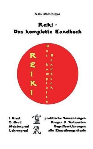 Reiki - Das Komplette Handbuch  [Dominique, Kim] (Tapa Blanda)