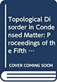 img - for Topological Disorder in Condensed Matter: Proceedings of the Fifth Taniguchi International Symposium, Shimoda Japan, November 2-5, 1982 (Springer Series in Solid-State Sciences, 46.) book / textbook / text book