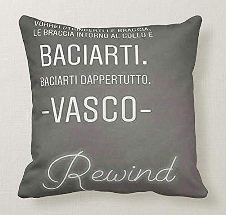 Pillow Pillow Cuscino Personalizzato 40x40 Frase Vasco Rossi