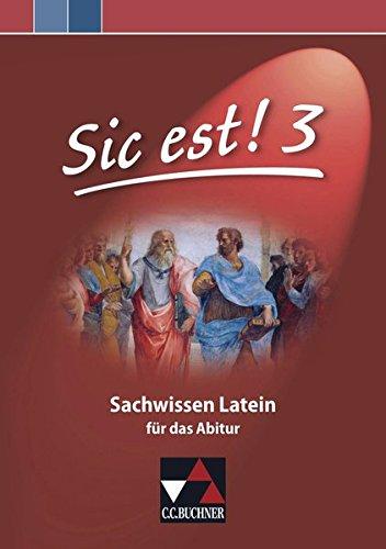 Sic est! / Sic est! Sachwissen Latein 3: Sachwissen Latein / Für das Abitur