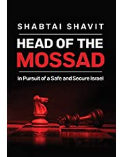 Head of the Mossad: In Pursuit of a Safe and Secure Israel