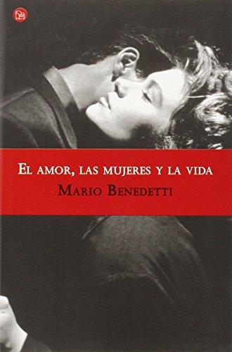 El amor, las mujeres y la vida (Spanish Edition) by Punto de Lectura