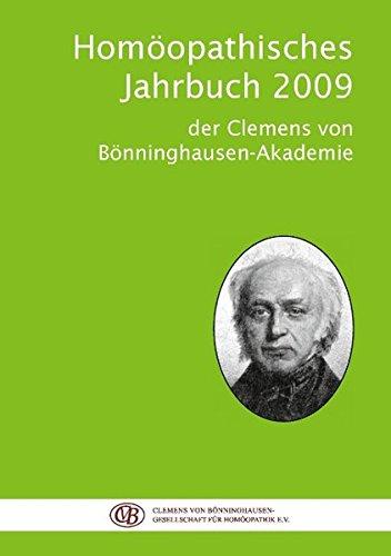 Homöopathisches Jahrbuch 2009: der Clemens von Bönninghausen-Akademie