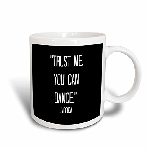3dRose mug_172342_2 trust me you can dance Vodka - Ceramic Mug, 15-ounce by 3dRose